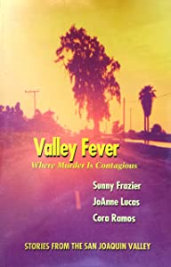 Valley Fever, Where Murder is Contagious