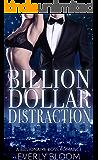 Billion Dollar Distraction: A Billionaire Boss Romance