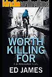 Worth Killing For (A DI Fenchurch Novel Book 2)