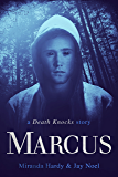 Marcus: A Death Knocks Story