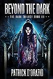 Beyond the Dark (The Dark Trilogy Book 3)