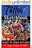 Tattoo Sketchbook: 100 Tattoo Stencil Outlines