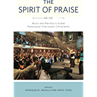 The Spirit of Praise: Music and Worship in Global Pentecostal-Charismatic Christianity book cover