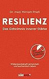 Resilienz - Das Geheimnis innerer Stärke: Widerstandskraft entwickeln und authentisch leben. Mit 12-Punkte-Selbsttest (German Edition)