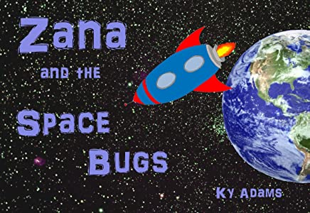 Zana and the Space Bugs (Zana's Space Adventures Book 3)