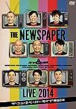 THE NEWSPAPER LIVE 2014 [DVD]