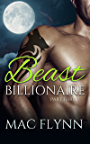 Beast Billionaire #3 (Bad Boy Alpha Billionaire Werewolf Shifter Romance)