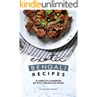 Exotic Bengali Recipes: A Complete Cookbook of Spicy Indian Dish Ideas!