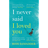 I Never Said I Loved You: 'A brilliant memoir full of gasp-inducing honesty' Matt Haig (English Edition)