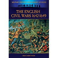 The English Civil Wars 1642-1649 (Military History from Primary Sources)