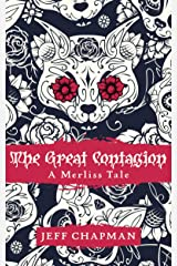 The Great Contagion: A Merliss Tale (The Merliss Tales Book 1) Kindle Edition