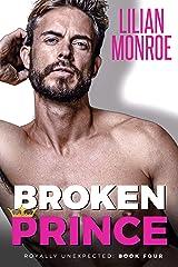 Broken Prince: An Accidental Pregnancy Romance (Royally Unexpected Book 4) Kindle Edition
