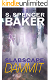 Slabscape: Dammit (English Edition)