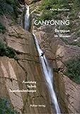 Canyoning: Bergsport im Wasser