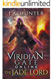 Viridian Gate Online: The Jade Lord: A litRPG Adventure (The Viridian Gate Archives Book 3) (English Edition)