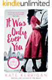 It Was Only Ever You: A glamorous historical romance