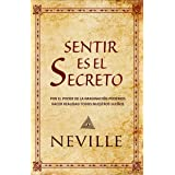 Sentir es el Secreto (Spanish Edition)