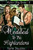 Wedded to the Highlanders (Highland Fling Brides Book 1)
