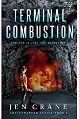Terminal Combustion: Subterranean Series, Book 2 Kindle Edition