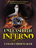 Unleash the Inferno (Heart of a Dragon Book 3)