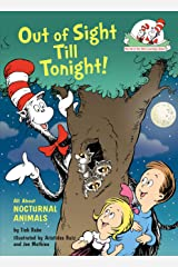 Out of Sight Till Tonight!: All About Nocturnal Animals (Cat in the Hat's Learning Library) Kindle Edition