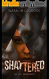Shattered: A Dark Romance