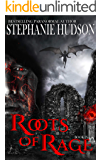 Roots Of Rage: A Vampire King Paranormal Romance (Transfusion Saga Book 9)