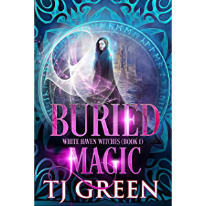 Buried Magic (White Haven Witches Book 1)