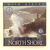 Lake Superior's North Shore: Wild Places