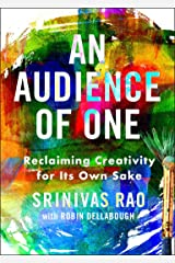 An Audience of One: Reclaiming Creativity for Its Own Sake Hardcover