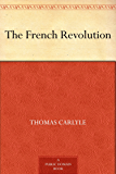 The French Revolution (English Edition)