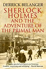 Sherlock Holmes: The Adventure Of The Primal Man Kindle Edition