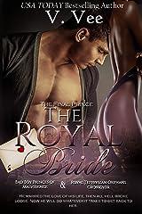 The Royal Bride: The Final Prince (Bad Boy Princes of Malvidence Book 5) Kindle Edition