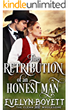The Retribution Of An Honest Man: A Western Historical Romance Book