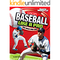 Play Baseball Like a Pro (Play Like the Pros (Sports Illustrated for Kids))