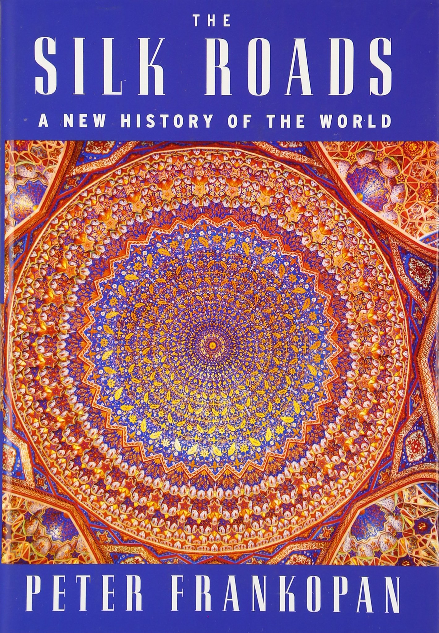 The Silk Roads A New History Of The World Amazon De Peter