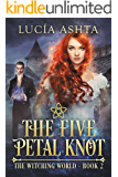 The Five-Petal Knot (The Witching World Book 2)