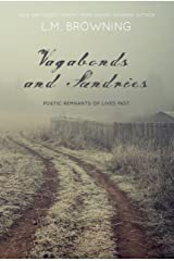 Vagabonds and Sundries: Poetic Remnants of Lives Past Kindle Edition