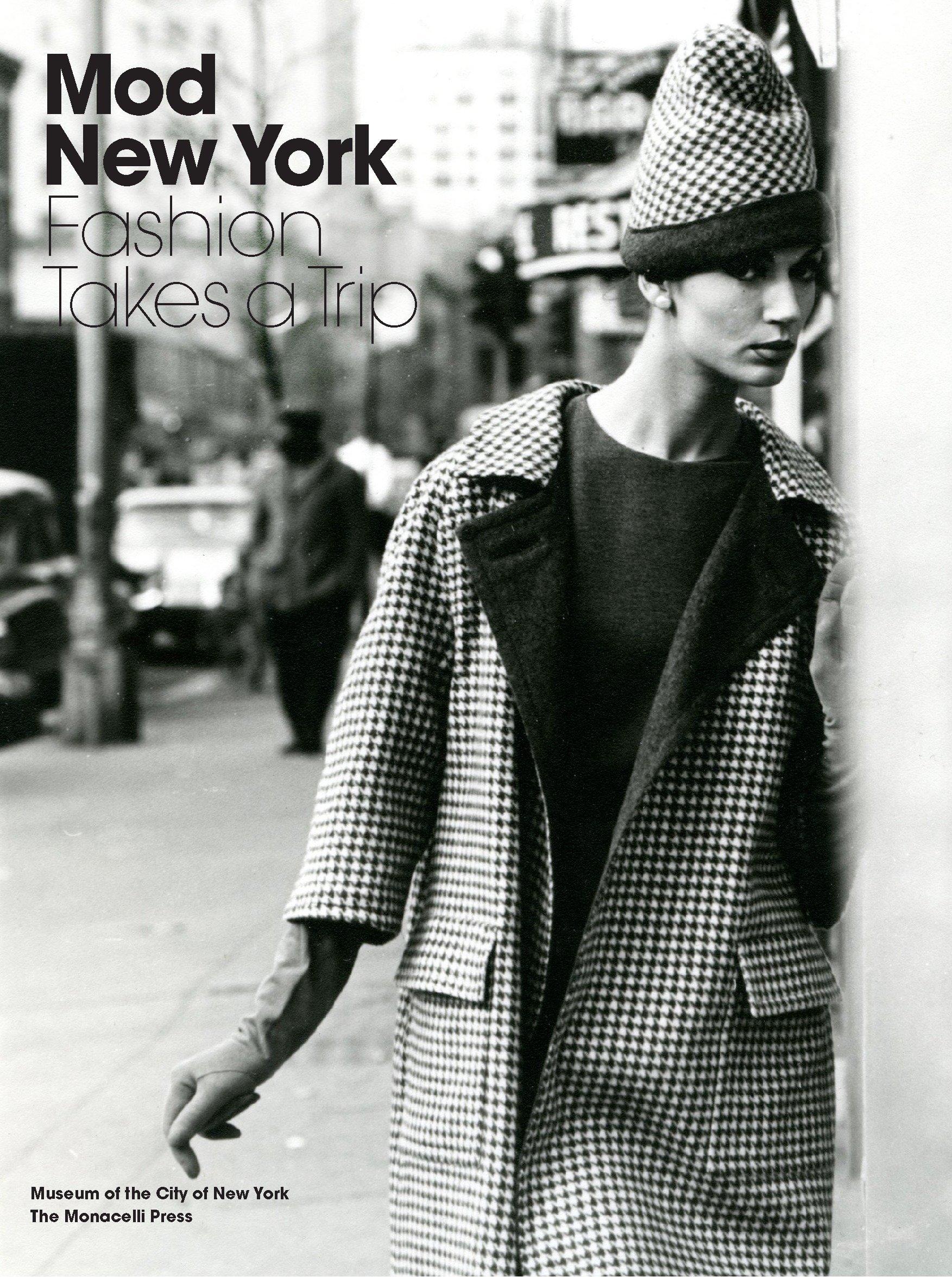 Mod New York: Fashion Takes a Trip PDF