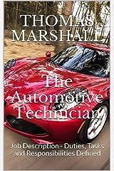 The Automotive Technician: Job Description - Duties, Tasks and Responsibilities Defined Kindle Edition