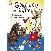 Goldilocks on CCTV