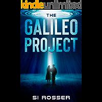 The Galileo Project : Sci-Fi Conspiracy Thriller - Part 1 (Robert Spire Thriller Book 6)