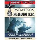 Two-Person Close Quarters Tactics: Urban Tactics for Defending Against a Deadly Attack (Special Tactics Manuals Book 2) (Engl