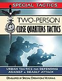 Two-Person Close Quarters Tactics: Urban Tactics for Defending Against a Deadly Attack (Special Tactics Manuals Book 2)