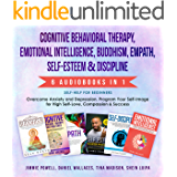 Cognitive Behavioral Therapy, Emotional Intelligence, Buddhism, Empath, Self-Esteem & Discipline: Overcome Anxiety…