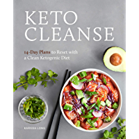 Keto Cleanse: 14-Day Plans to Reset with a Clean Ketogenic Diet