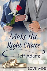 Make the Right Choice (Love Wins (JMS Books))