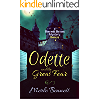 Odette and the Great Fear (Bennett Sisters Mysteries Book 6)