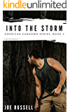Into The Storm: A Novel of Preparedness and Survival (American Sundown Series Book 2)