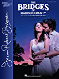 The Bridges of Madison County Songbook: Vocal Selections - Vocal Line with Piano Accompaniment